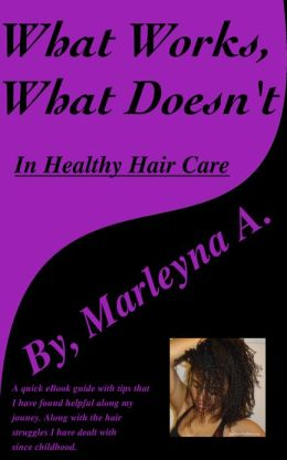 What Works, What Doesn't In Healthy Hair Care