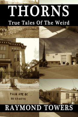 Thorns: True Tales Of The Weird