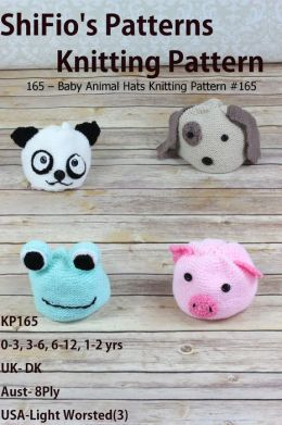 165 - Baby Animal Hats Knitting Pattern #165