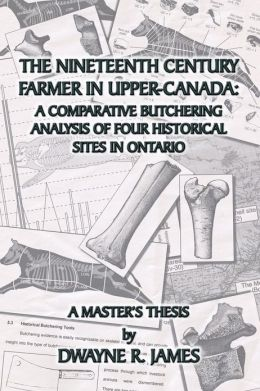The Nineteenth Century Farmer In Upper-Canada
