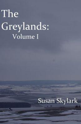 The Greylands: Volume I