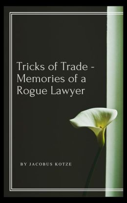 Tricks of Trade: Memories of a Rogue Lawyer