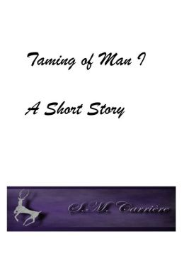 The Taming of Man I