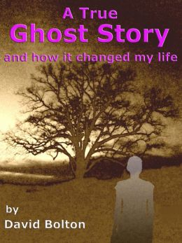 A True Ghost Story: and how it changed my life