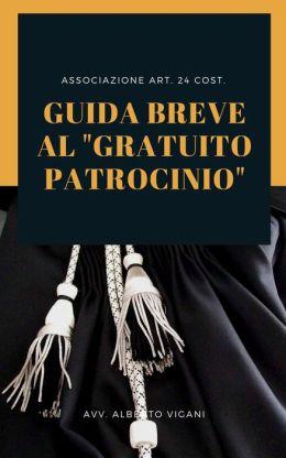 Guida Breve al Gratuito Patrocinio: IV° Edition.