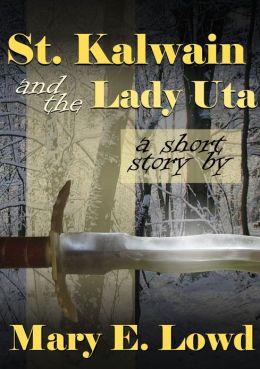St. Kalwain and the Lady Uta