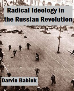 Radical Ideology in the Russian Revolution