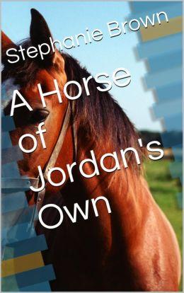 A Horse of Jordan's Own