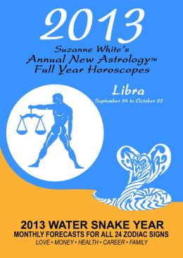 2013 Libra- Suzanne White's Annual Horoscopes for Libra