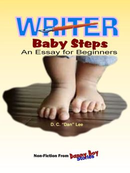 Danny Boy Stories--Writer Baby Steps, An Essay for Beginners