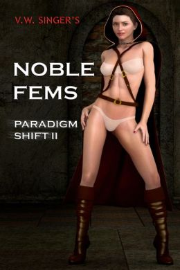 Noble Fems: Paradigm Shift II