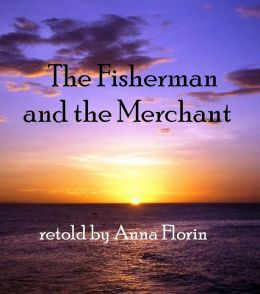 The Fisherman And The Merchant