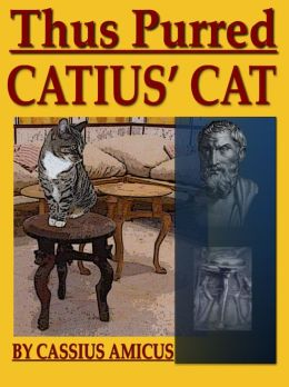 Thus Purred Catius' Cat