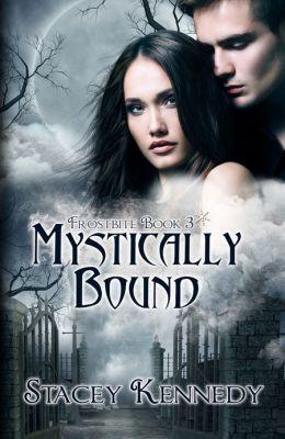 Mystically Bound (Frostbite, Book Three)
