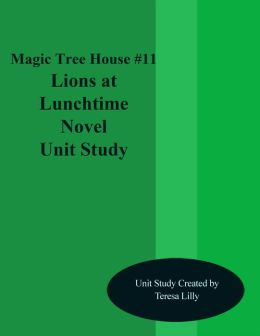 Magic Tree House #11 Lions at Lunchtime Novel Unit Study