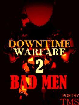Downtime Warfare 2: Bad Men