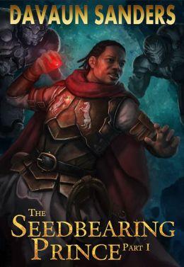 The Seedbearing Prince: Part I