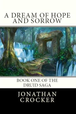 A Dream of Hope and Sorrow: Book One of the Druid Saga