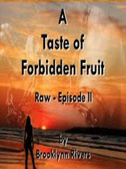Raw: A Taste of Forbidden Fruit - Episode 2