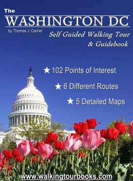 Washington DC Self Guided Walking Tour & Travel Guide