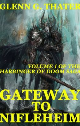 Gateway to Nifleheim (An Epic Fantasy Novel) (Harbinger of Doom Volume 1)