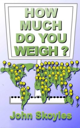 How Much Do You Weigh? A YouTube Companion Book