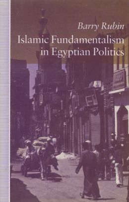Islamic Fundamentalism in Egyptian Politics