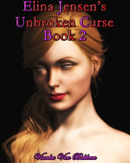 Elina Jensen's: Unbroken Curse Book 2