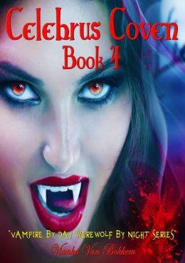 Celebrus Coven: Human Clones Book 4