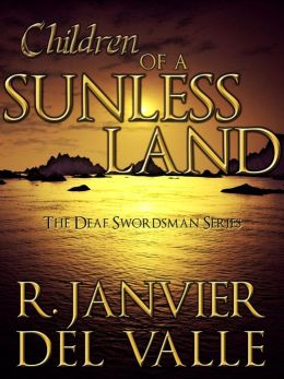 Children of a Sunless Land (The Deaf Swordsman Series No. 1)