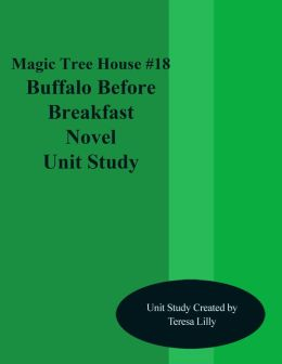 Magic Tree House #18 Buffalo Before Breakfast Novel Unit Study