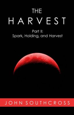The Harvest (Part II: Spark, Holding, and Harvest)