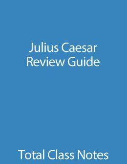 Julius Caesar: Review Guide