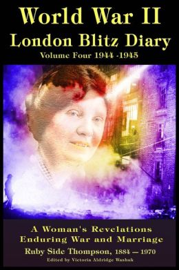 World War ll London Blitz Diary Volume 4