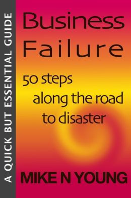 Business Failure: A Quick But Essential Guide