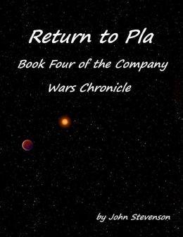 Return to Pla: Book Four of the Company Wars Chronicle