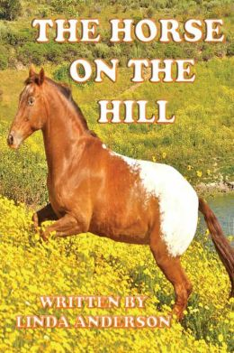 The Horse On The Hill A True Story