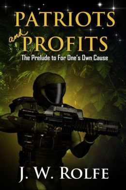 Patriots and Profits: The Prelude to For One's Own Cause