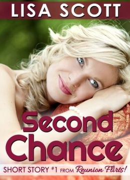 Second Chance (Short Story #1 from Reunion Flirts!)