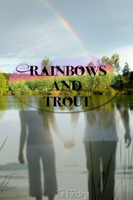 Rainbows And Trout