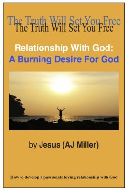 Relationship With God: A Burning Desire For God