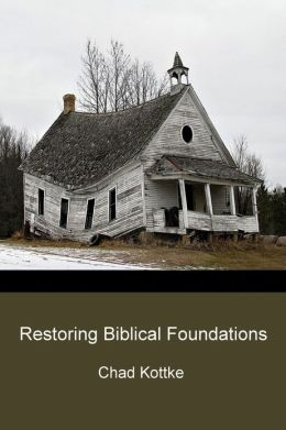 Restoring Biblical Foundations