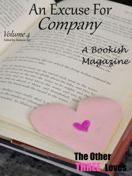 An Excuse For Company Volume 4: The Other Three Loves
