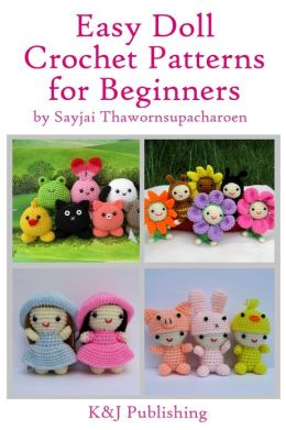Beginner Crochet Toy Patterns : Easy Doll Crochet Patterns for Beginners by Sayjai ...