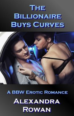 The Billionaire Buys Curves: A BBW Erotic Romance (Alpha Male, BDSM)
