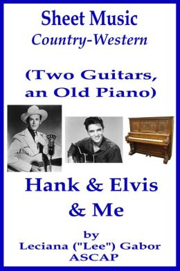 Sheet Music (Two Guitars, an Old Piano) Hank and Elvis and Me