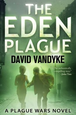 The Eden Plague - Book 0 (Plague Wars)