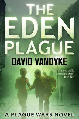 The Eden Plague - Book 0 (Plague Wars)