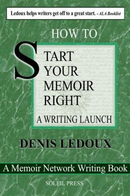 Your Memoir: Getting Started, Keeping Going