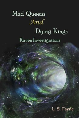Mad Queens and Dying Kings (Raven Investigations)